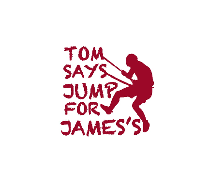 Tom says Jump for James's - Abseil Challenge - Tom says Jump for James's - Abseil Challenge - Team/Group Entry